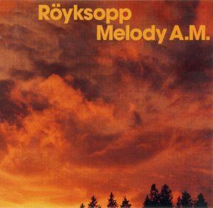 royksopp melody A.M. minimal art family maf tv stream dj probaterem studio