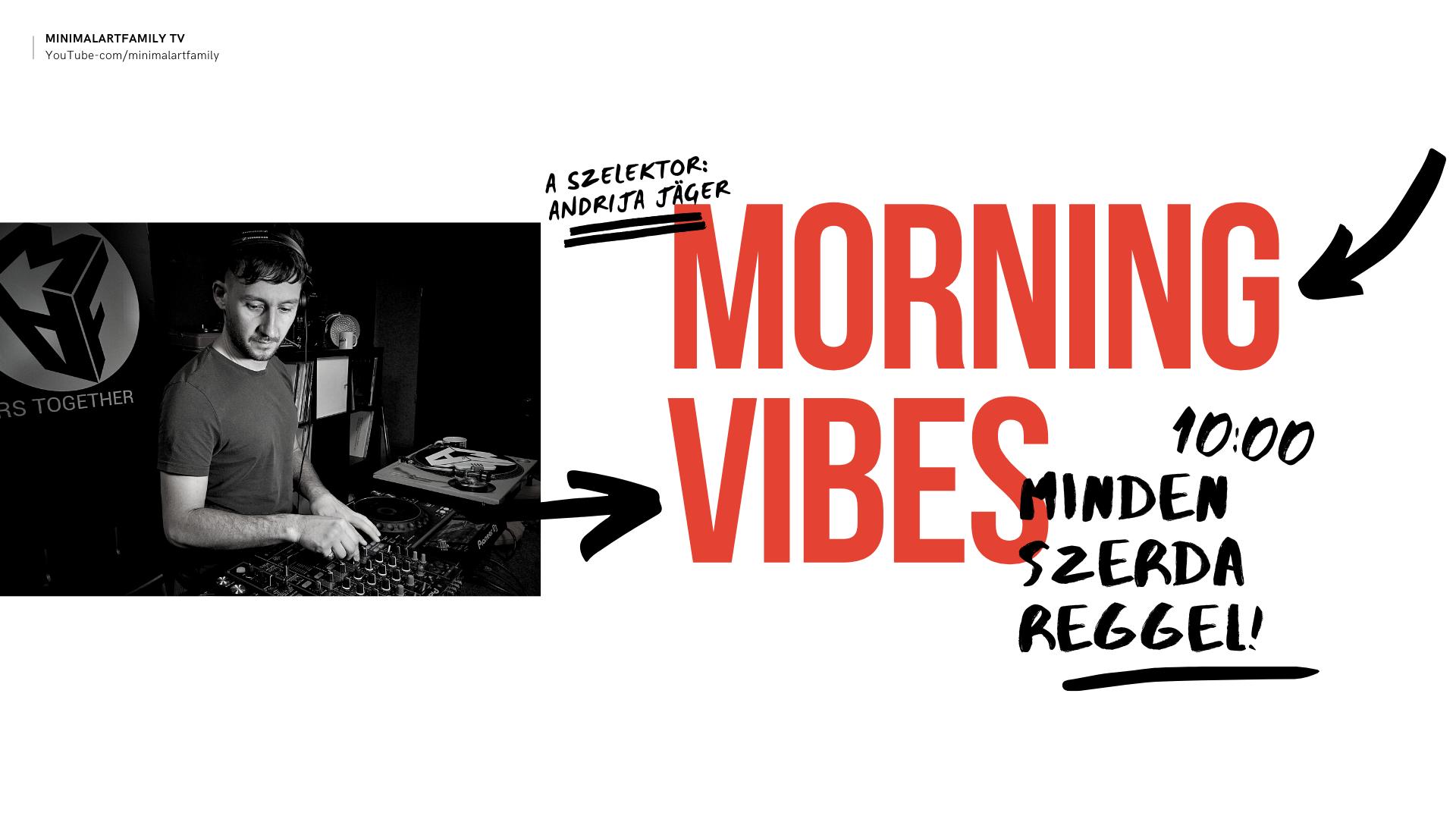 MORNING VIBES-maf-minimal-art-faymily-djprobaterem-house-djzene-techno-lemezlovas-probaterem-obuda.budapest-undeground